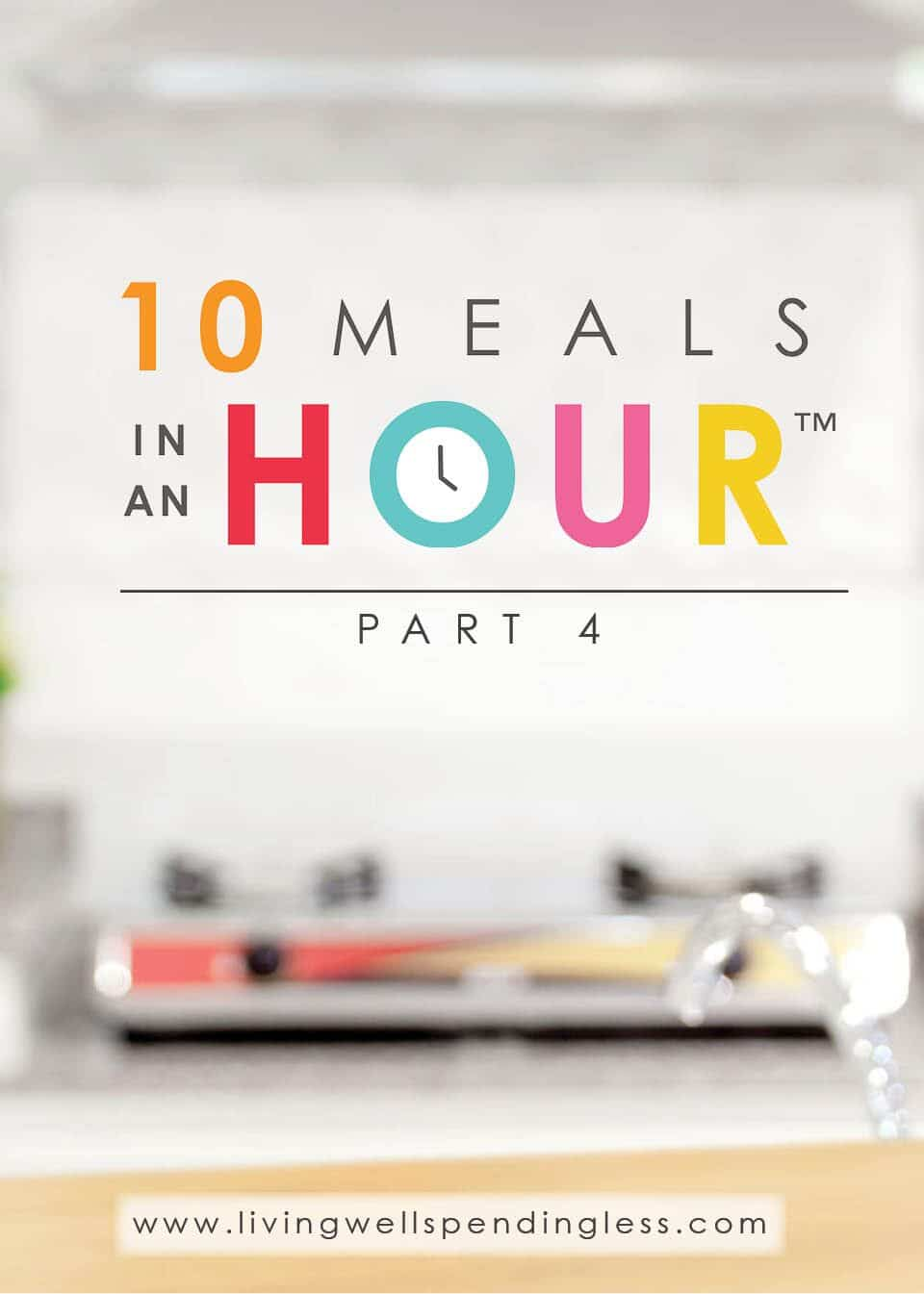 Use these recipes to cook ten meals in one hour.