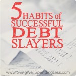 5 Habits of Successful Debt Slayers!