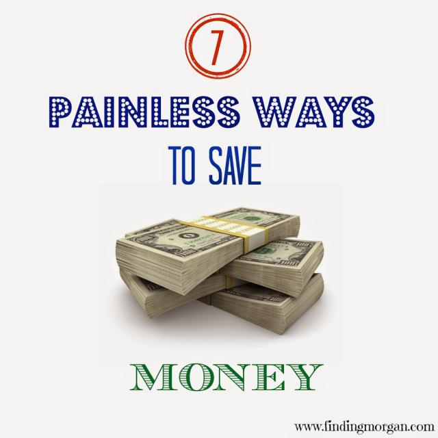 7 Painless Ways to Save Money