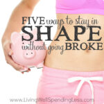 Five Ways to Stay in Shape (Without Going Broke)