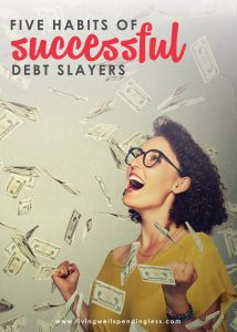 Ever feel like you are drowning in in a sea of unpaid bills? Taking on that debt dragon can be incredibly scary but these 5 simple habits of successful debt slayers can help you kill that debt once and for all!