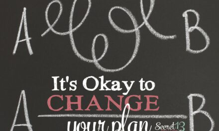 It's Okay to Change Your Plan (Secret 13 Essay Contest Finalist)