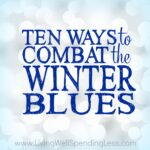 10 Ways to Combat the Winter Blues Square