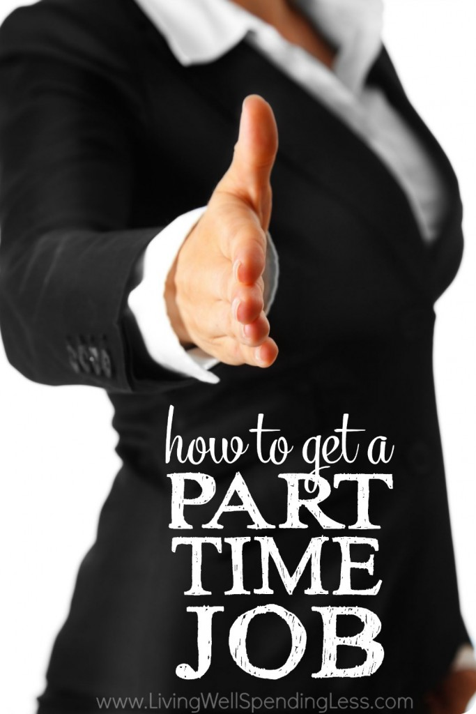 How to Get a Part Time Job - Living Well Spending Less®