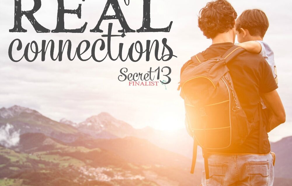 The Value of Real Connections (Secret 13 Essay Contest Finalist)