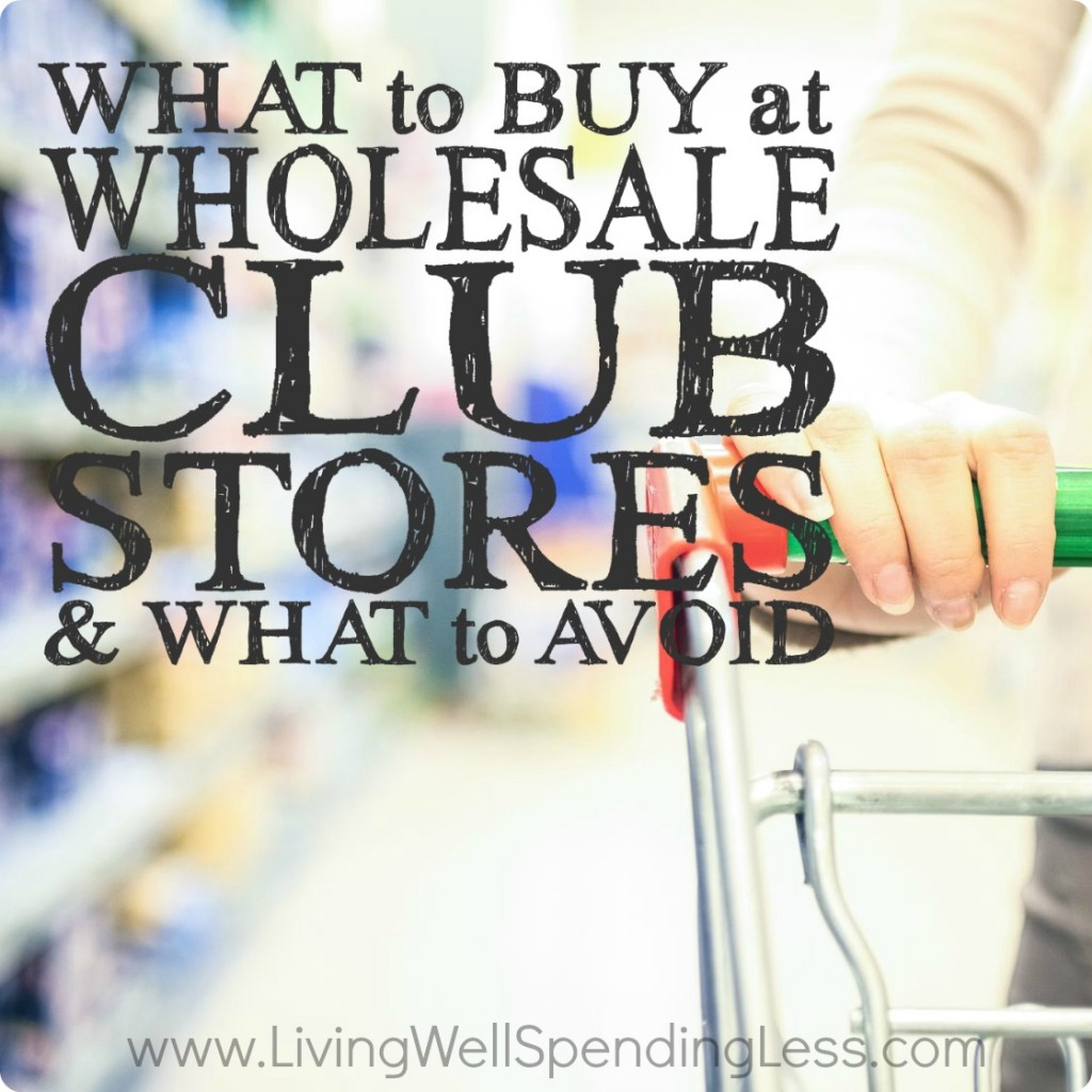 What to Buy at Wholesale Club Stores!