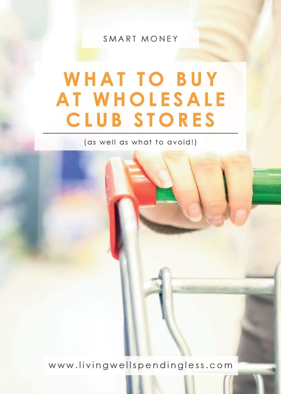 What to buy at wholesale club stores (as well as what to avoid).