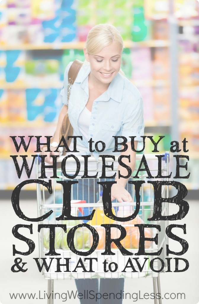 What to Buy at Wholesale Club Stores (& What to Avoid)