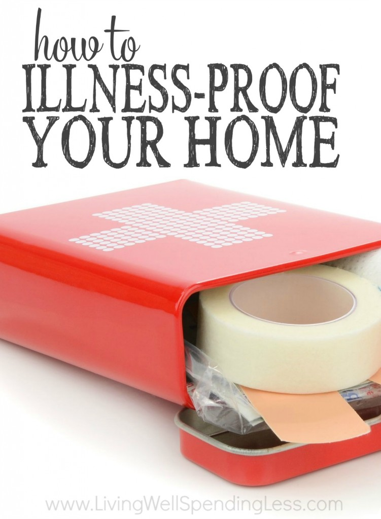Illness Proof Your Home | Cleaning & Organizing | Health & Wellness