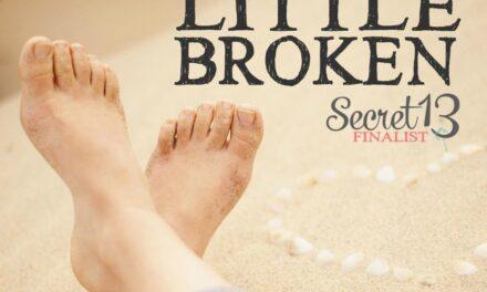 It's Okay to be a Little Broken (Secret 13 Essay Contest Finalist)