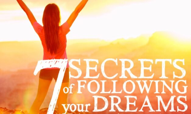 7 Secrets of Following Your Dreams (Without Going Broke)