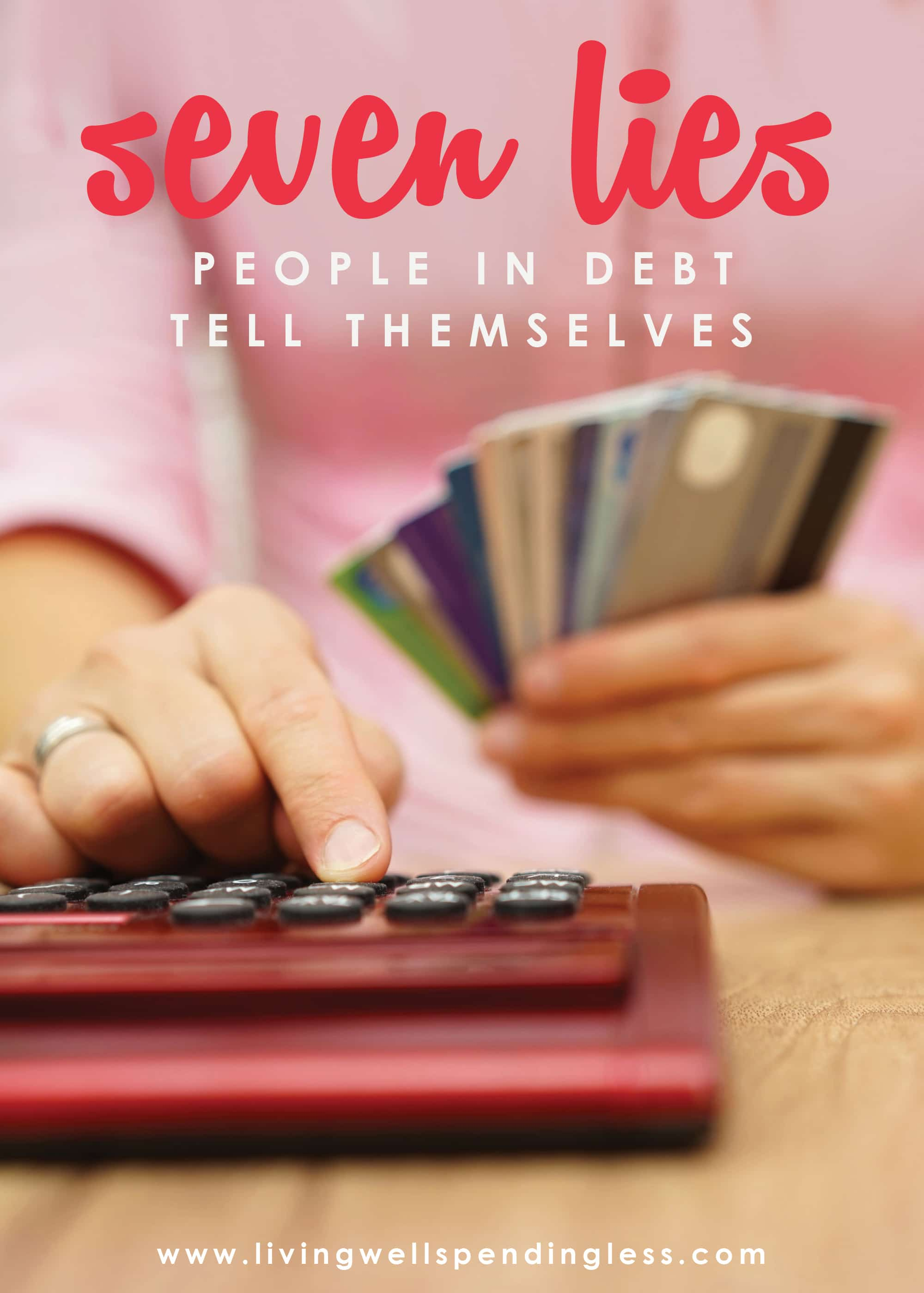 Got debt? Despite what the credit card companies would have you believe, debt does not have to be a way of life. If any of these seven lies sound familiar, it might be time to start rethinking the way you look at your finances.