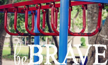 Be Brave (Secret 13 Essay Contest Finalist)