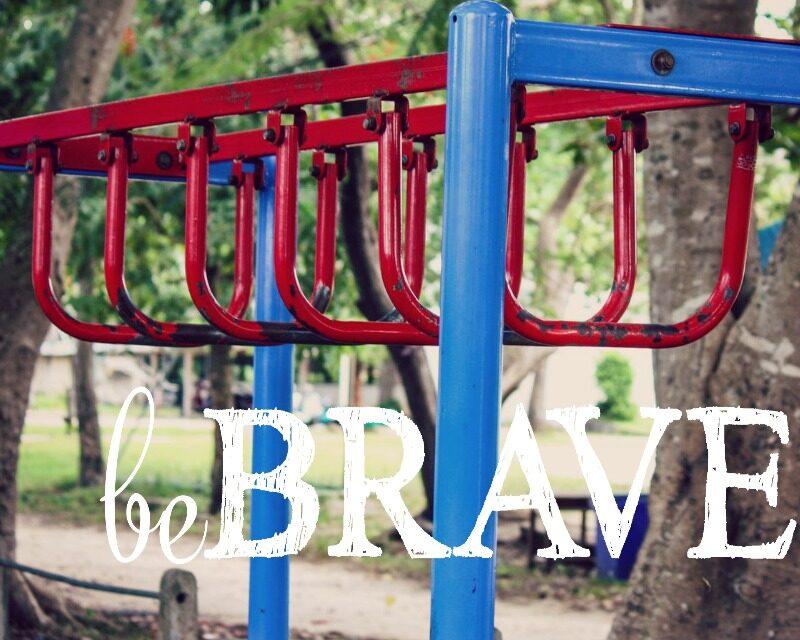 Be Brave (Secret 13 Essay Contest Finalist)