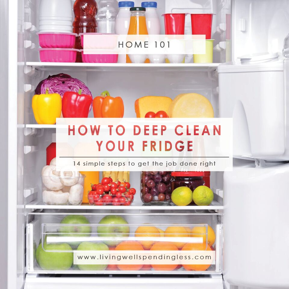 How To Deep Clean Your Fridge Cleaning Refrigerator