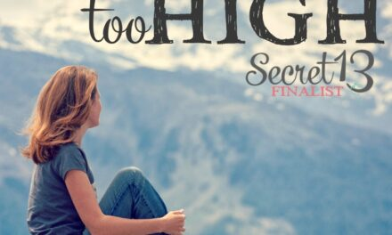 No Mountain Too High (Secret 13 Essay Contest Finalist)