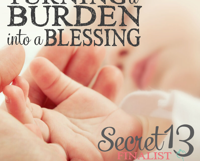 Turning a Burden into a Blessing (Secret 13 Essay Contest Finalist)