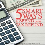 5 Smart Ways to Spend your Tax Refund Square 3