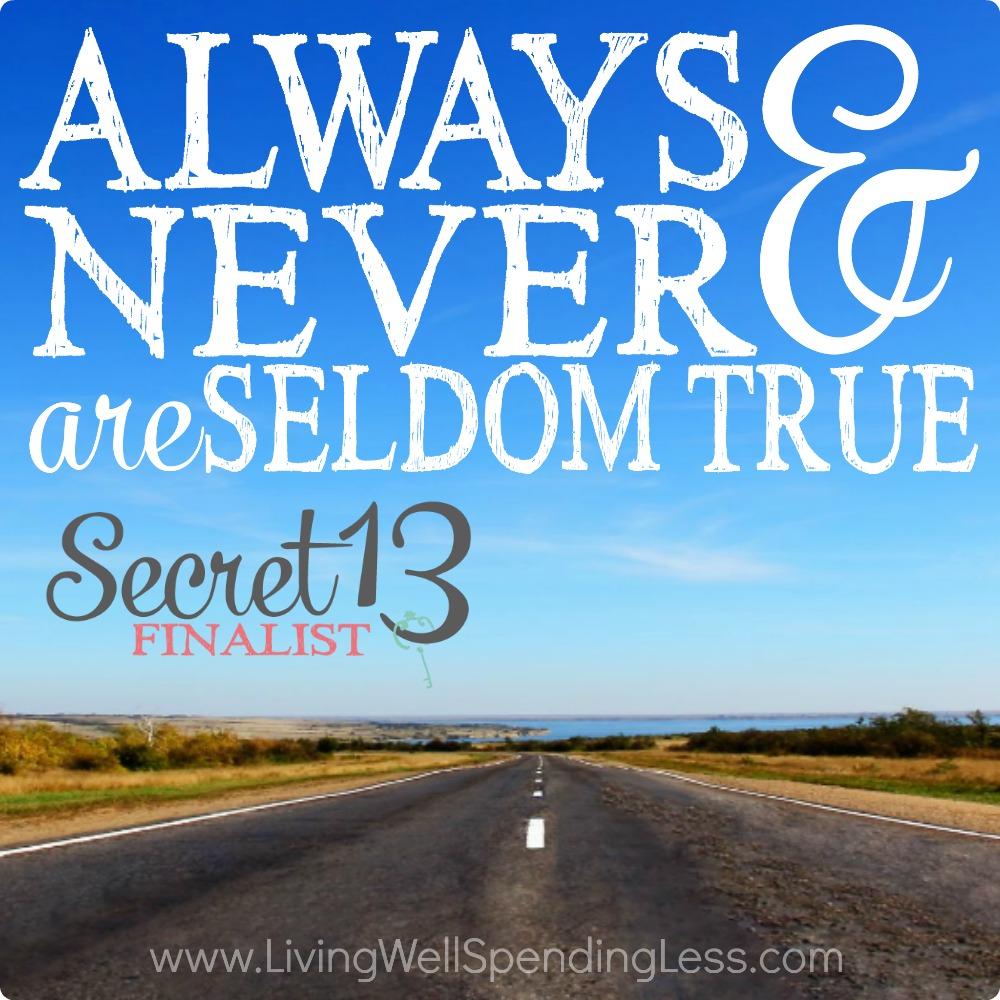 Always & Never are Seldom True Square