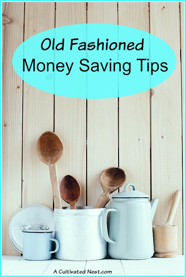 These old fashioned money saving tips will help you budget yourself.