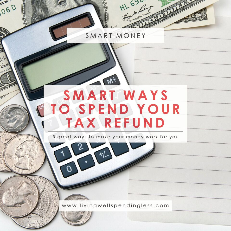 Smart Ways to Spend Your Tax Refund | Budgeting 101 | Home 101 | Money Saving Tips | Saving & Investing