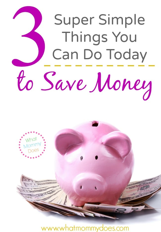 3-Super-Simple-Things-You-Can-Do-Today-to-Save-Money