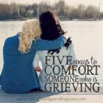 5 Ways to Comfort Someone Who is Grieving Square 2