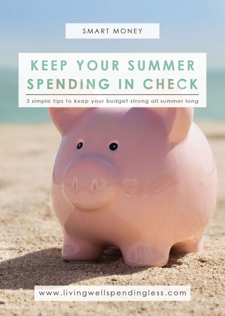 How to Keep Your Summer Spending in Check | Budgeting 101 | Debt Free Living | Home 101 | Money Saving Tips