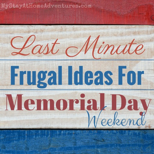 Last-Minute-Frugal-Ideas-For-Memorial-Day-Weekend-post-ad