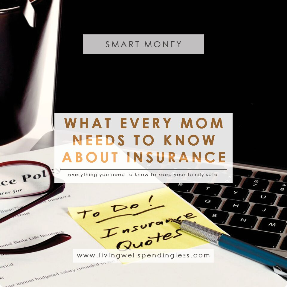 Every Mom Needs to Know About Insurance   Budgeting 101   Home 101   Insurance   Money Saving Tips   Saving & Investing