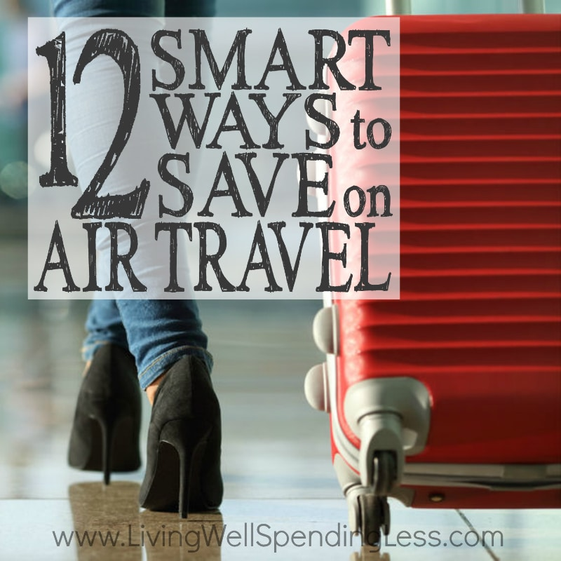 12 Smart Ways to Save on Air Travel