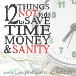 12 Things NOT to do to save time, money & sanity square 1