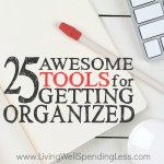 25 Awesome Tools for Getting Organized Square 1