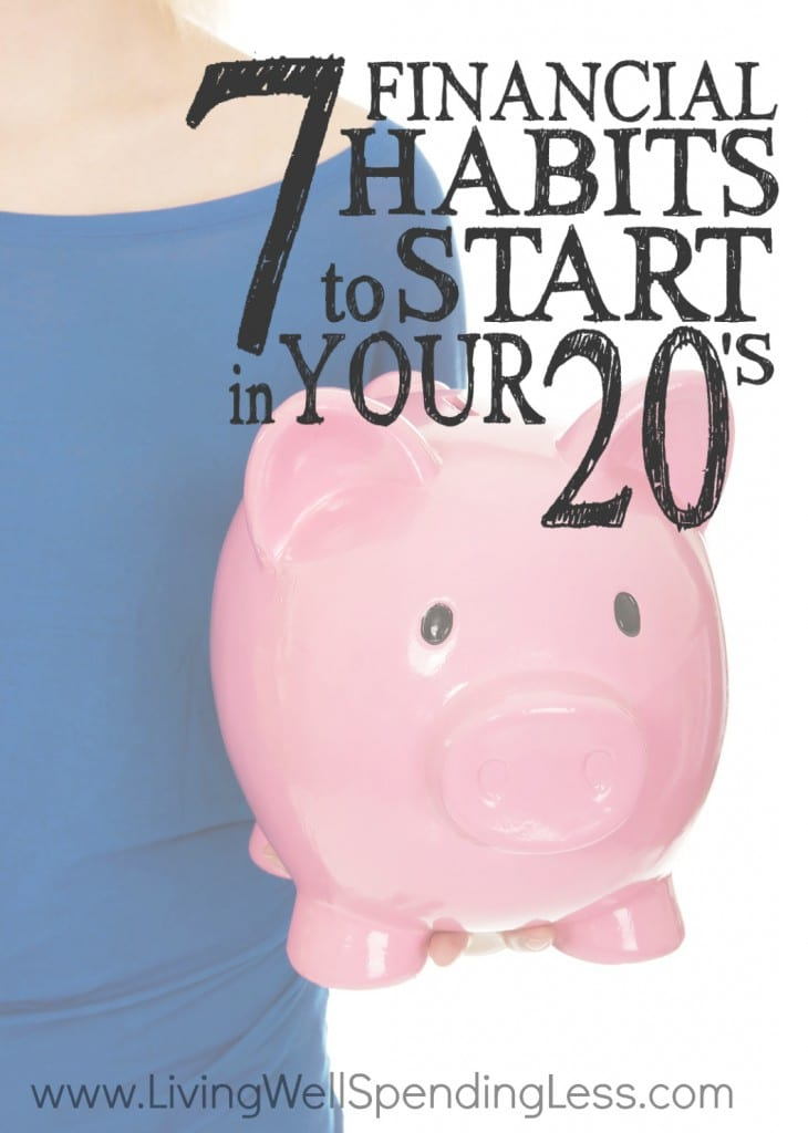 7 Financial Habits to Start in Your 20s