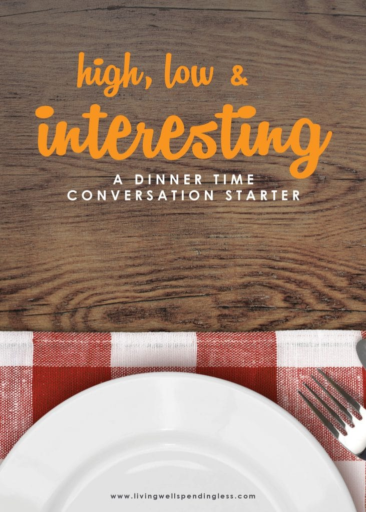 Do you ever have a hard time getting your kids to talk or share about their day? We did too until a simple game called High, Low & Interesting changed everything for our family. Discover how this fun tradition can transform your dinner conversations too! #family #parenting101 #communication #inspirational