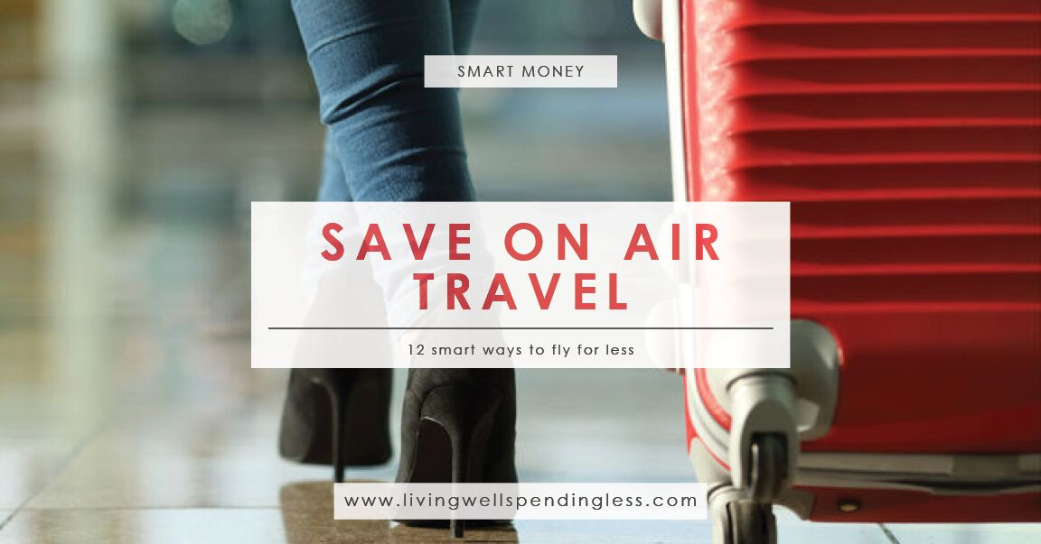 12 Smart Ways to Save on Air Travel   How to Save on Airfare