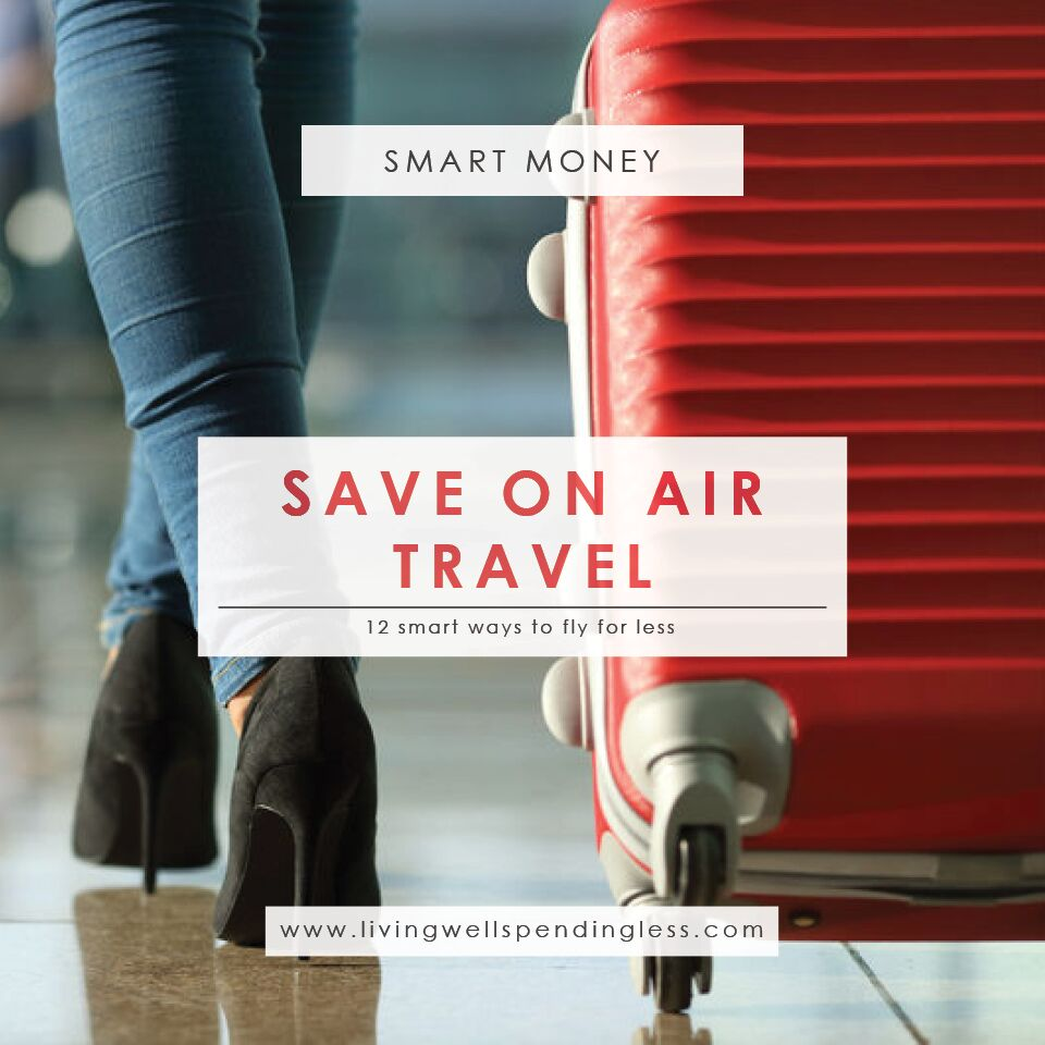 Ways to Save on Air Travel | Budgeting | Money Saving Tips | Travel | Travel Tips | Save on Airline Flights