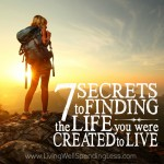 7 Secrets to Finding the Life You Were Created to Live Square 2