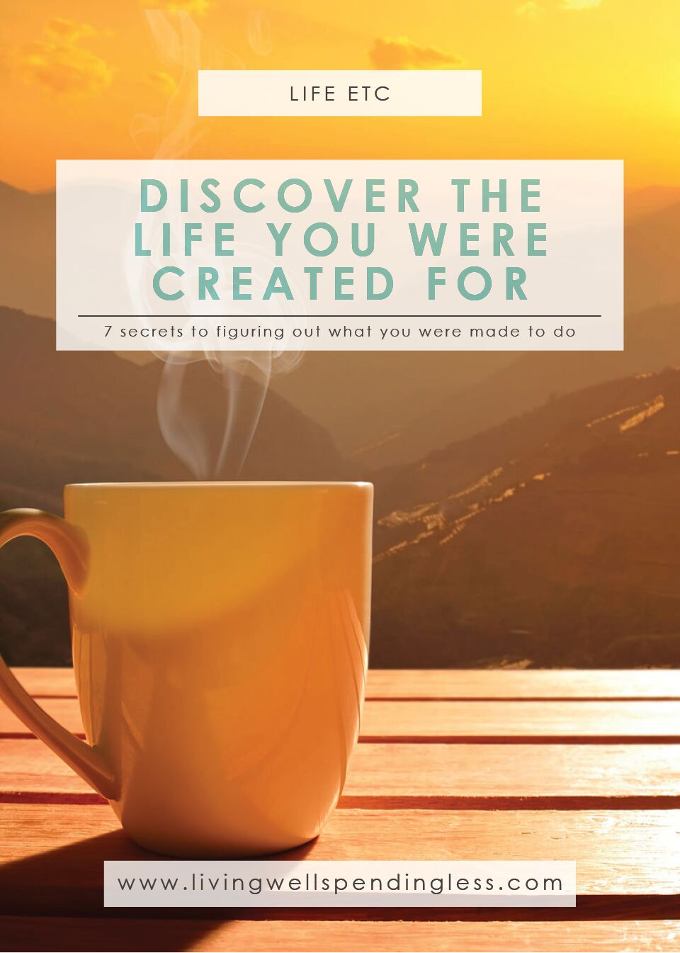 7 Secrets to Finding the Life You Were Created to Live   Faith & Inspiration   The Life You Were Born to Live