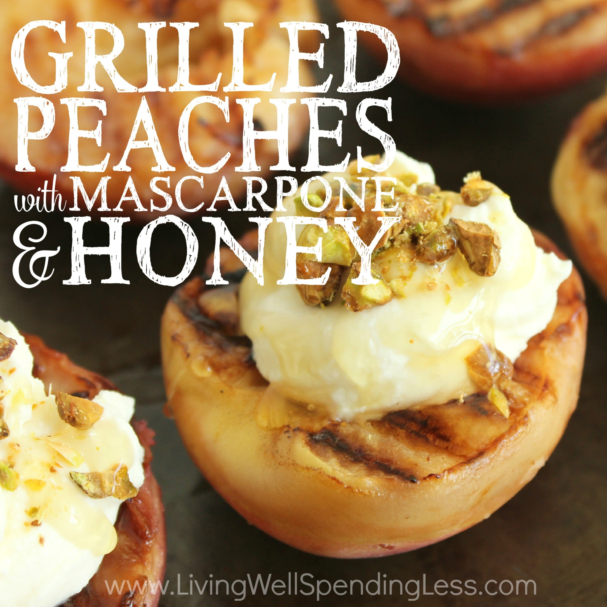 Grilled Peaches with Mascarpone & Honey Square 2 - Living ...