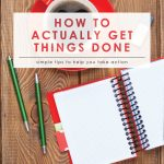 How to Actually Get Things Done | Time Management Tip | Manage Time and Get More Done