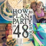 How to Plan a Party in 48 Hours Square 1
