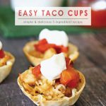 Easy Taco Cups | 5 Ingredients or Less | Crunchy Taco Cups | Make your own Taco Cups