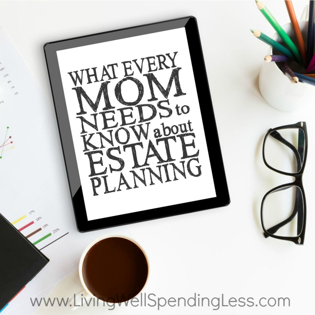 What Every Mom Needs to Know About Estate Planning Square 1