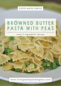 Browned Butter Pasta with Peas   Budget Friendly 5 Ingredient Recipe   5 Ingredients or Less   Food Made Simple   Meatless Meals   Brown Butter Pasta & Peas