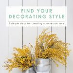 5 Steps for Finding Your Decorating Style   Home Decorating   DIY Home Decor