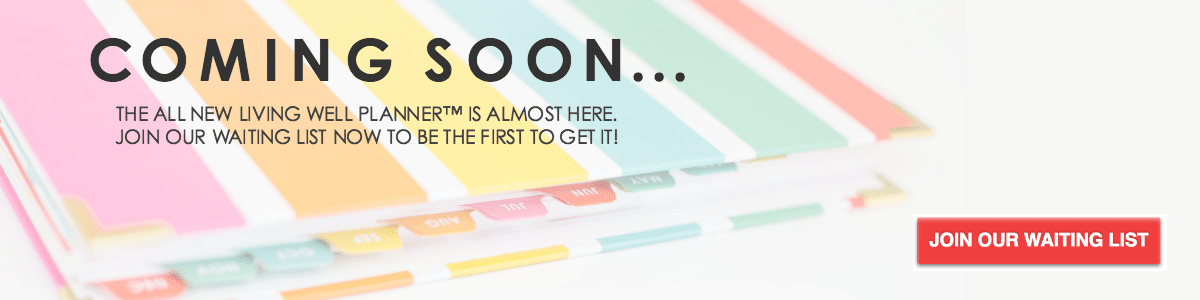 The Living Well Planner is Coming Soon!