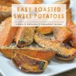 Easy Roasted Sweet Potatoes | 5 Ingredients or Less | Food Made Simple | Holiday Dishes | Meatless Meals | Side Dishes
