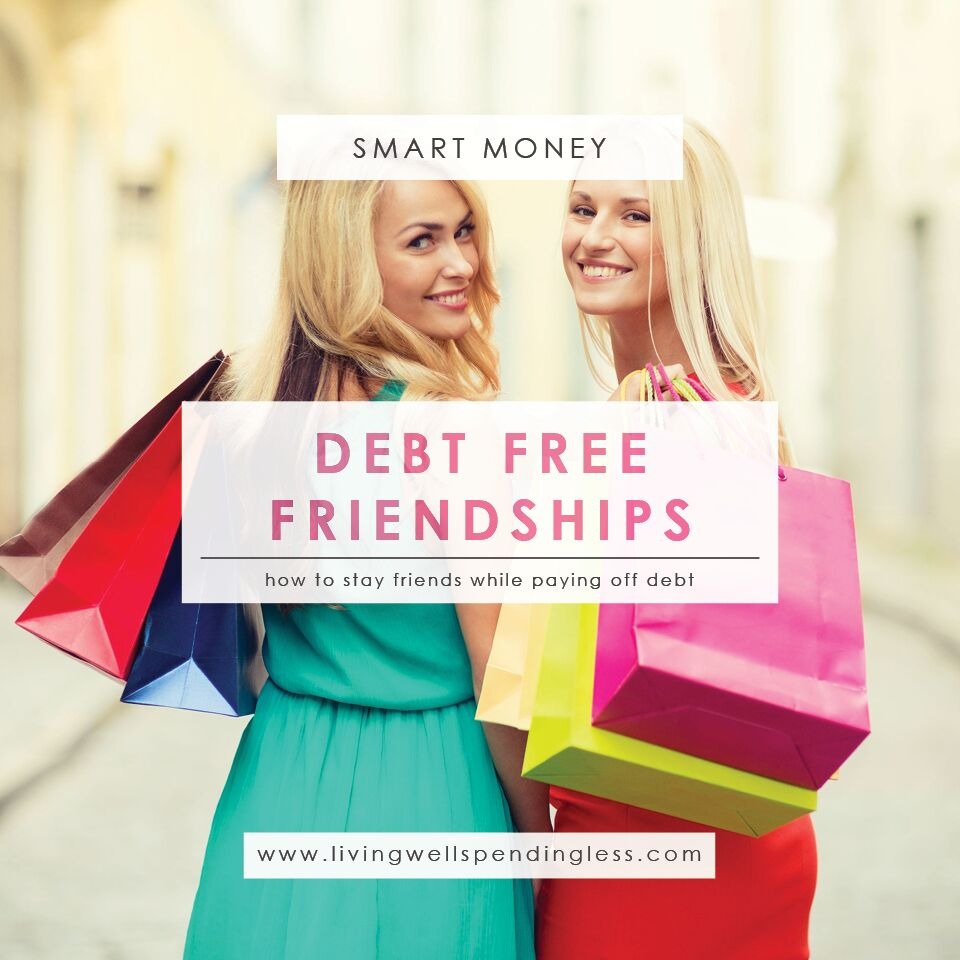 Stay Friends While Becoming Debt-Free | Debt-Free Living | Paying Off Debt
