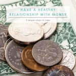 How to Have a Healthy Relationship With Money | Your Relationship with Money | Improve Your Relationship With Money
